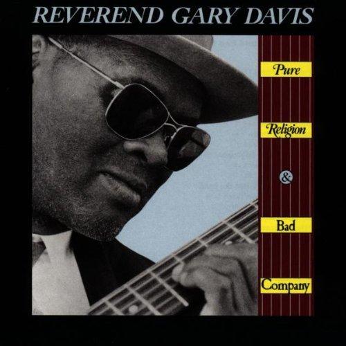 Rev. Gary Davis/Pure Religion & Bad Company