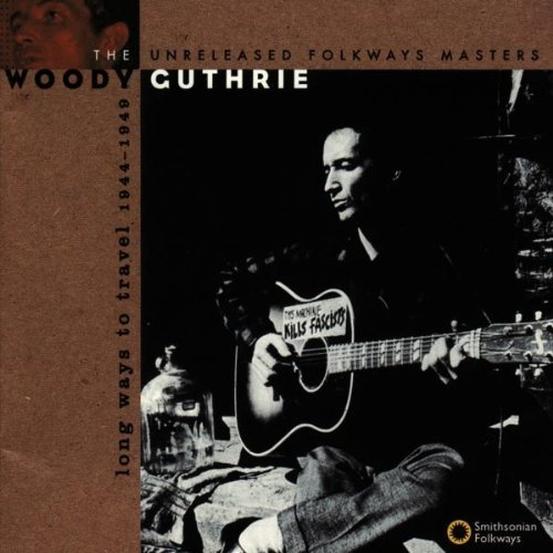 woody-guthrie-long-ways-to-travel-1944-49