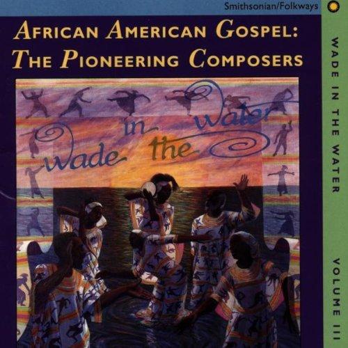 wade-in-the-water-vol-3-pioneering-composers-african-american-gospel-wade-in-the-water