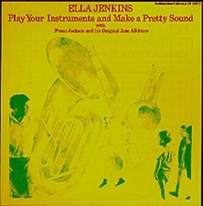 ella-jenkins-play-your-instruments-make-a