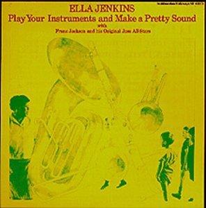 Ella Jenkins/Play Your Instruments & Make A