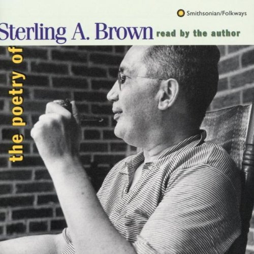 Sterling A. Brown/Reads His Own Poetry