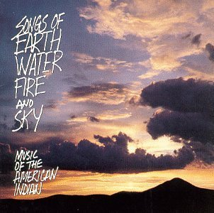 Native American Songs Of Earth Water Fire & Sk