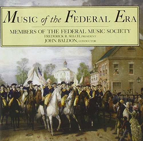 Music Of The Federal Era Members Of The Federal Music S