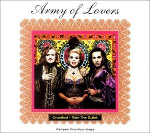 Army Of Lovers Crucified