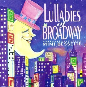 Mimi Bessette Lullabies Of Broadway