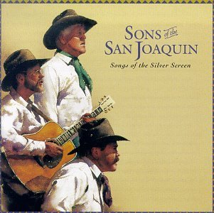 Sons Of The San Joaquin Songs Of The Silver Screen