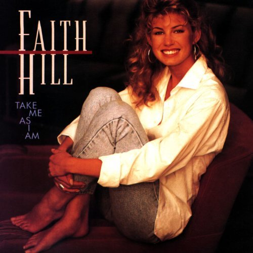 Faith Hill Take Me As I Am