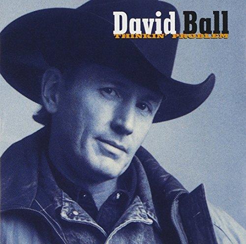 David Ball/Thinkin' Problem