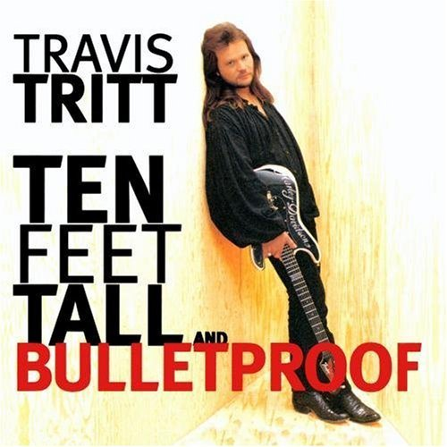 Travis Tritt Ten Feet Tall & Bulletproof CD R