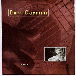 Dori Caymmi If Ever