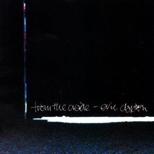 Eric Clapton/From The Cradle