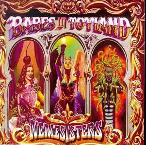 Babes In Toyland Nemesisters