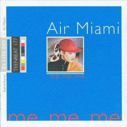 Air Miami/Me Me Me