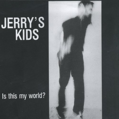 Jerry's Kids Is This My World