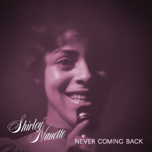 Shirley Nanette Never Coming Back