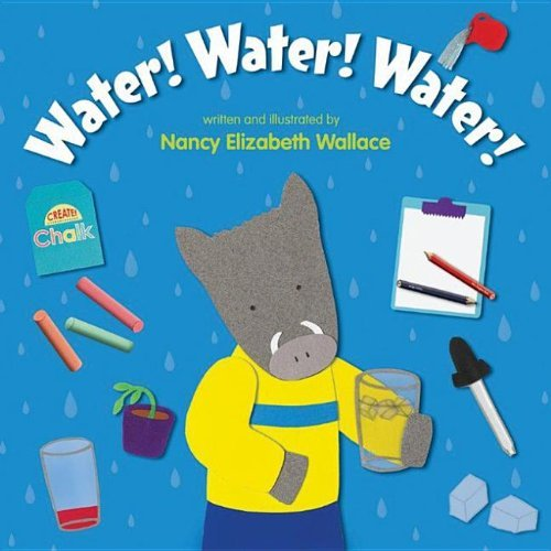 Nancy Elizabeth Wallace Water! Water! Water!