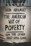 Sasha Abramsky The American Way Of Poverty How The Other Half Still Lives