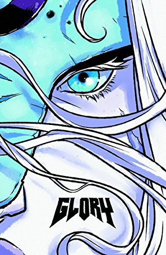 Joe Keatinge Glory The Complete Saga