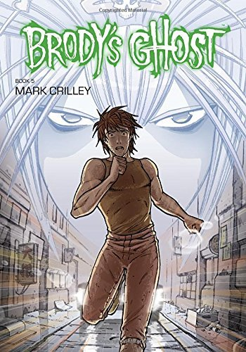 Mark Crilley Brody's Ghost Book 5