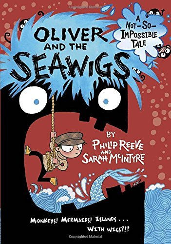 Philip Reeve Oliver And The Seawigs