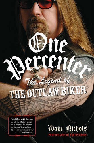 Dave Nichols One Percenter The Legend Of The Outlaw Biker