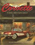 Mike Antonick This Old Corvette The Ultimate Tribute To America's Sports Car
