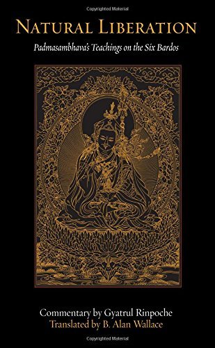 B. Alan Wallace Natural Liberation Padmasambhava's Teachings On The Six Bardos