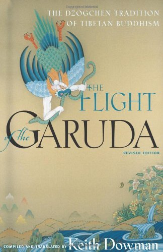 Keith Dowman The Flight Of The Garuda The Dzogchen Tradition Of Tibetan Buddhism 0002 Edition;revised