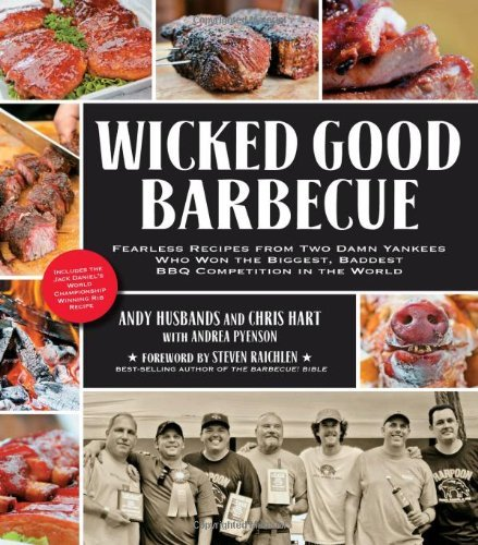 Andy Husbands Wicked Good Barbecue Fearless Recipes From Two Damn Yankees Who Have W