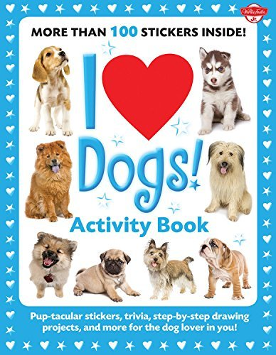 Walter Foster Creative Team I Love Dogs! Activity Book Pup Tacular Stickers Trivia Step By Step Drawin