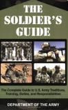 Army The Soldier's Guide The Complete Guide To U.S. Army Traditions Train