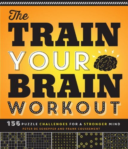 Peter De Schepper The Train Your Brain Workout 156 Puzzle Challenges For A Stronger Mind
