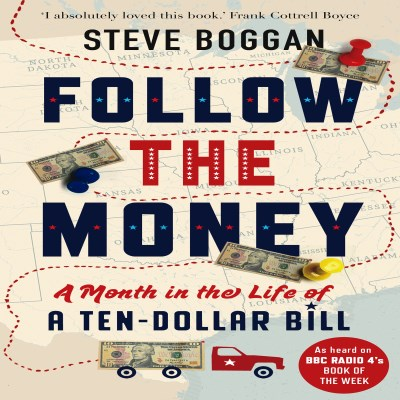 Steve Boggan Follow The Money A Month In The Life Of A Ten Dollar Bill