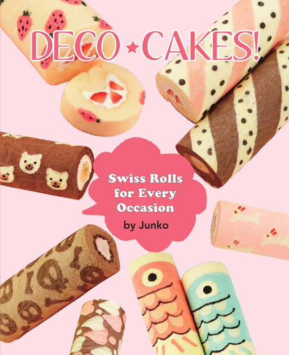 Junko Deco Cakes! Swiss Rolls For Every Occasion