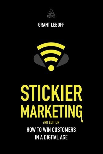 Grant Leboff Stickier Marketing How To Win Customers In A Digital Age 0002 Edition;