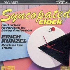 Leroy Anderson Erich Kunzel Rochester Pops Syncopated Clock And Other Favorites