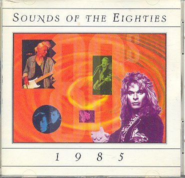 Sounds Of The Eighties 80's 1985 1985