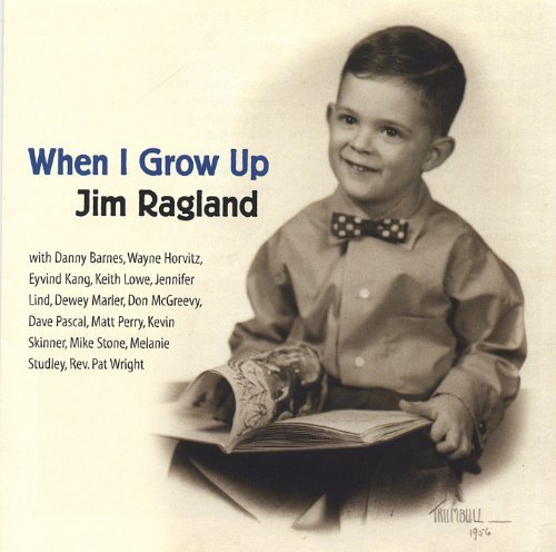 Jim Ragland When I Grow Up