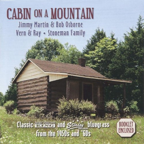 Jimmy Martin Cabin On A Mountain