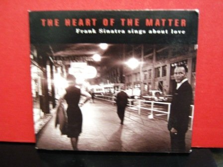 Frank Sinatra The Heart Of The Matter Frank Sinatra Sings About
