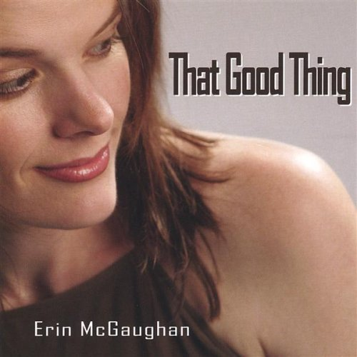 Erin Mcgaughan/That Good Thing