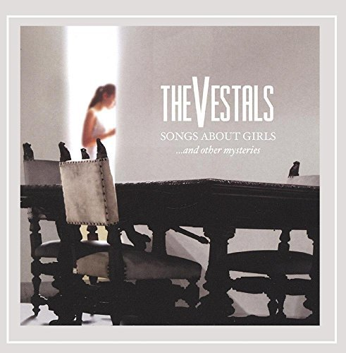 Vestals Songs About Girls...& Other My