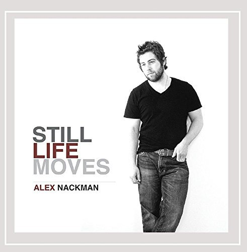 Alex Nackman Still Life Moves