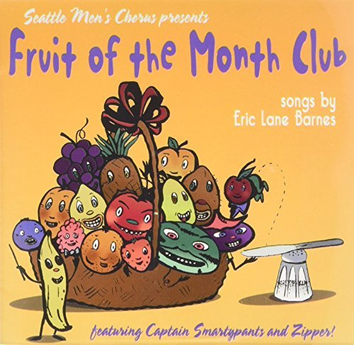 Seattle Men's Chorus Fruit Of The Month Club