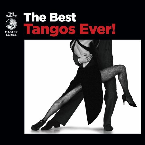 Best Tangos Ever! Best Tangos Ever!