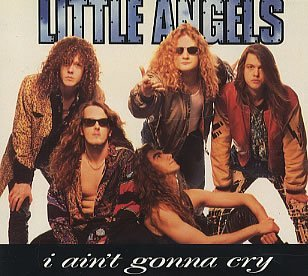 Little Angels I Ain't Gonna Cry