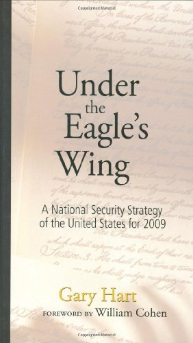 Gary Hart Under The Eagle's Wing A National Security Strategy Of The United States