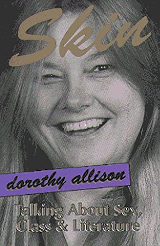 Dorothy Allison Skin Talking About Sex Class And Literature