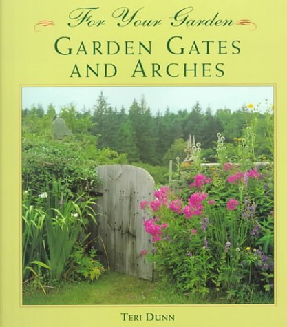 Teri Dunn Garden Gates And Arches (for Your Garden)